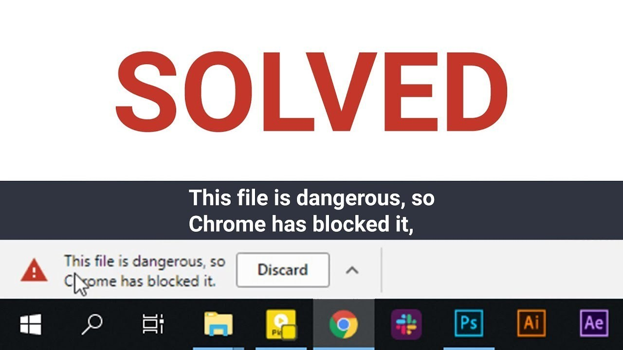 "How To Fix ""File Is Dangerous So Chrome Has Blocked It"" Chrome Error"