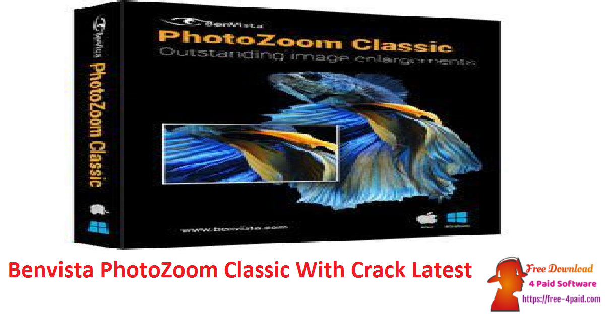 Benvista PhotoZoom Classic 8.0.7 crack & License Key [2021] Free Download